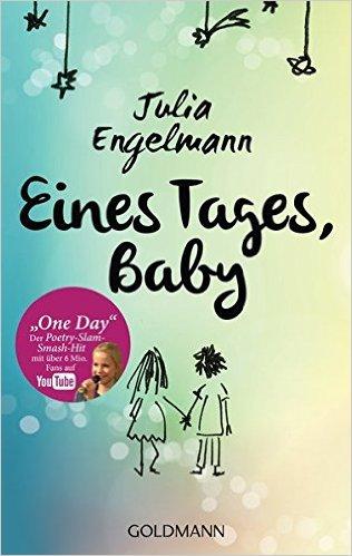 Eines-Tages-Baby-werden-wir-alt-sein-Julia-Engelmann