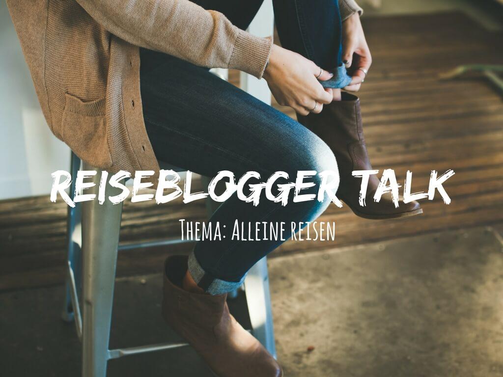Alleine-Reisen-Solotravels-Alleinreisende-Frau-Bloggertalk