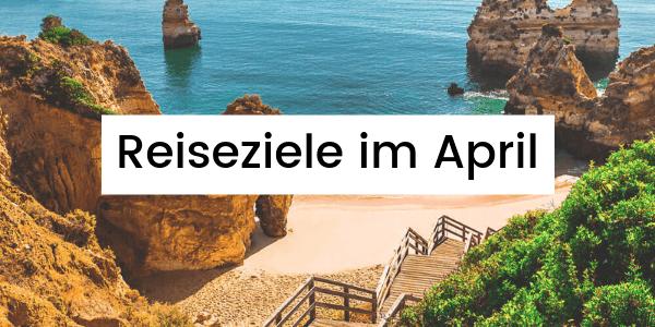 reiseziele-im-april-urlaub